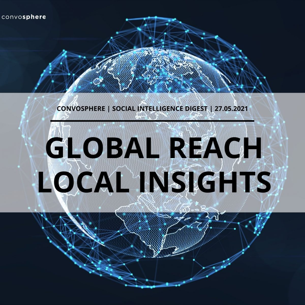 Convosphere Social Intelligence Digest 27th May 2021